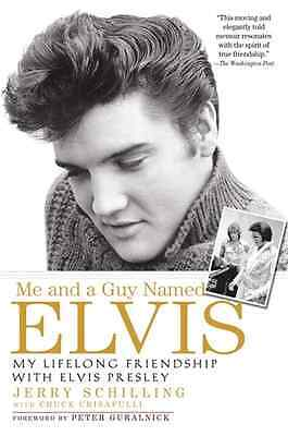 Me and a Guy Named Elvis: My Lifelong Friendship with E - Paperback NEW Schillin