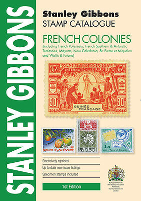 STANLEY GIBBONS - STAMP CATALOGUE - FRENCH COLONIES - 1st EDITION 2016
