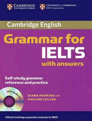 Cambridge Grammar for IELTS: with answers [With CD] by Diane Hopkins (English) P