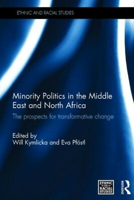 Minority Politics in the Middle East and North Africa: The Prospects for Transf.