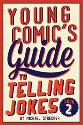 YOUNG COMICS GUIDE TO TELLING JOKES 2, Strecker, Michael, 9781454...