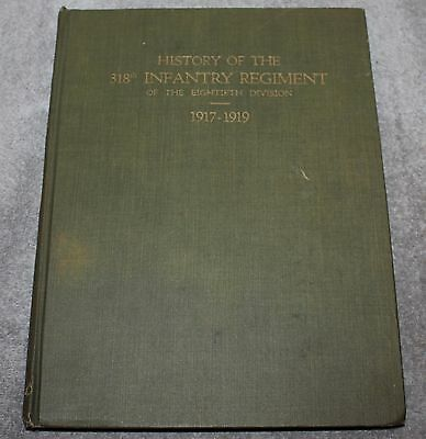 Wwi History Of The 318Th Infantry Regiment 80/eightieth Division 1917-1919