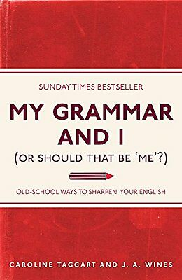 My Grammar and I (Or Should That Be 'Me'?) Paperback Book 2011