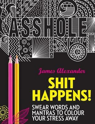 NEW Shit Happens! By James Alexander Paperback Free Shipping
