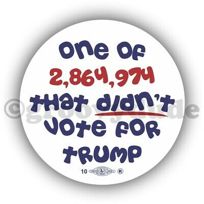One Of 2,864,974 Didn't Vote For Donald Trump President Anti Pin Pinback Button