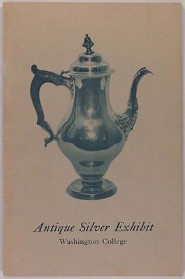 Antique American and English Silver - 1968 Washington College Exhibition Catalog