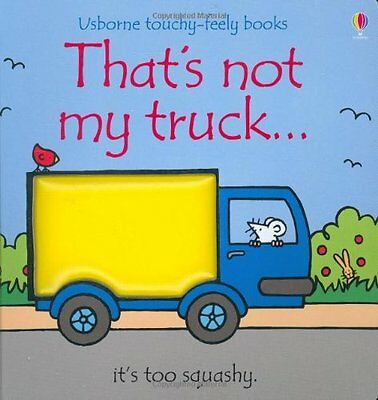 That's Not My Truck (Touchy-Feely Board Books),New Condition