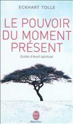 Le Pouvoir Du Moment Present by Eckhart Tolle (French) Paperback Book Free Shipp