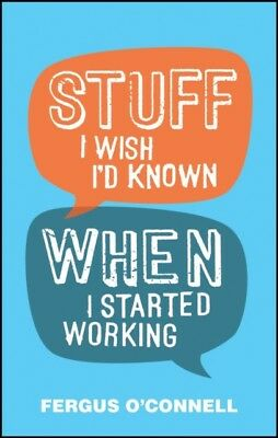 Stuff I Wish I'd Known When I Started Working (Paperback), O'Conn...