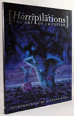 Horripilations: The Art of J. K. Potter by Nigel Suckling (1st US Ed) Stephen Ki