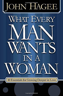 What Every Man Wants in a Woman, What Every Woman Wants - Paperback NEW Hagee, J