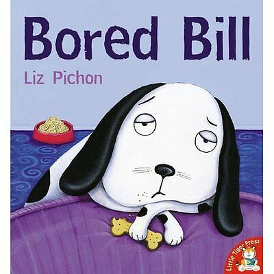 Bored Bill - Paperback NEW Pichon, Liz 3 Jul 2006
