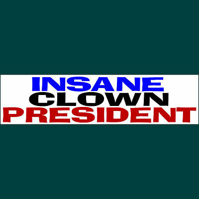 INSANE CLOWN PRESIDENT (color) TRUMP Bumper Sticker  $2.99  BUY 2 GET 1 FREE