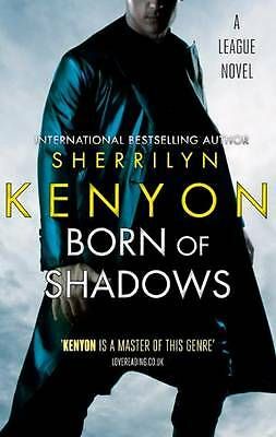 Born Of Shadows: The League Series: Book 4, Sherrilyn Kenyon, Paperback, New