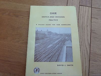 GWR SWITCH AND CROSSING PRACTICE DESIGN GUIDE FOR 40mm MODELLERS SOFTBACK