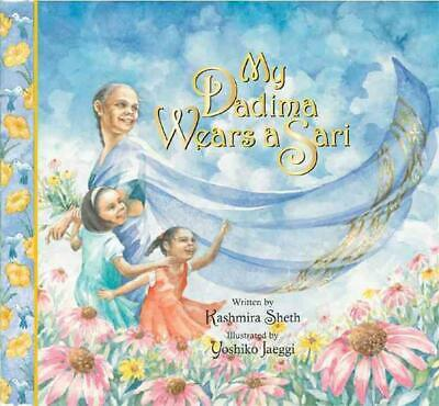 My Dadima Wears a Sari by Kashmira Sheth (English) Hardcover Book Free Shipping!