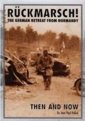 Ruckmarsch Then and Now: The German Retreat from Normandy (Hardco. 9781870067577