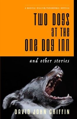 TWO DOGS AT THE ONE DOG INN, Griffin, David, 9781911331155