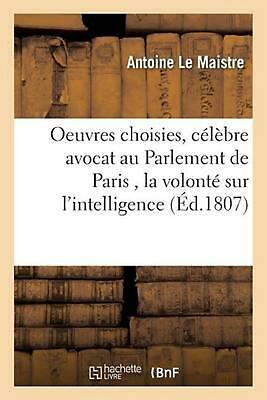 Oeuvres choisies pr by LE MAISTRE-A (French) Paperback Book Free Shipping!