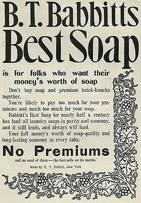 "B.T. Babbitts Best Soap: ""Get Money's Worth of Soap - No Premiums!"" 1900 Page Ad"