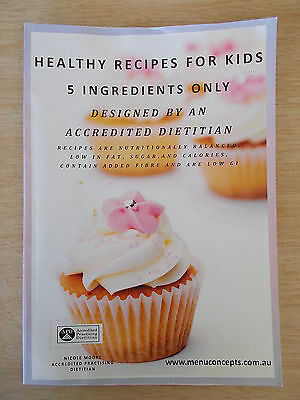 Healthy Recipes for Kids~5 Ingredients Only~Nicole Moore APD~Menuconcepts~64pp