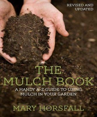 NEW The Mulch Book  By Mary Horsfall  Paperback Free Shipping