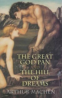 The Great God Pan and the Hill of Dreams, Good Condition Book, Arthur Machen, IS