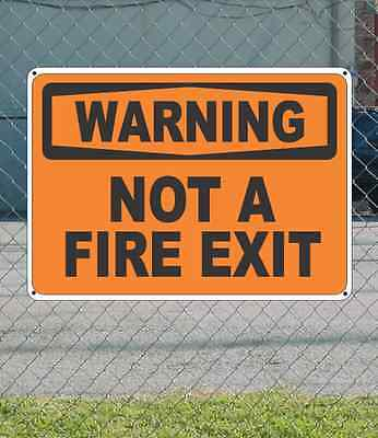 "WARNING Not a Fire Exit - OSHA Safety SIGN 10"" x 14"""