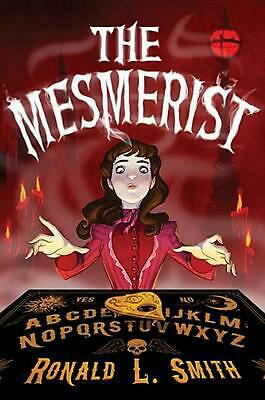 The Mesmerist by Ronald L. Smith (English) Hardcover Book Free Shipping!