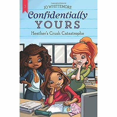 Confidentially Yours #3: Heather's Crush Catastrophe - Paperback NEW Jo Whittemo