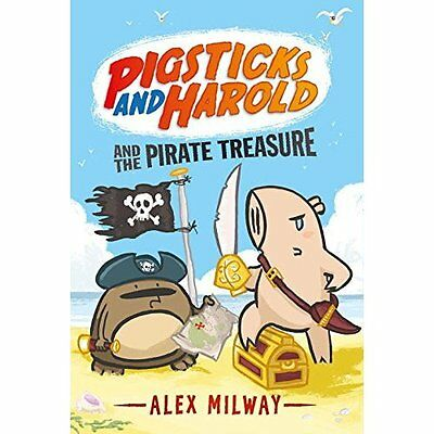 Pigsticks and Harold and the Pirate Treasure - Hardcover NEW Alex Milway(Aut 09/