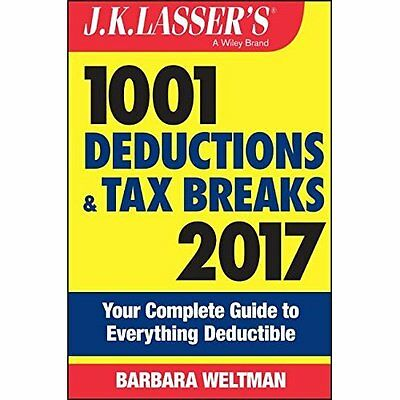 J.K. Lasser's 1001 Deductions and Tax Breaks 2017: Your - Paperback NEW Barbara