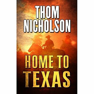 Home to Texas - Hardcover NEW Thom Nicholson  18 Nov. 2016