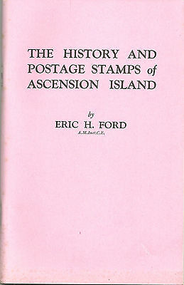 Book. History & Postage Stamps Of Ascension Island By E. Ford