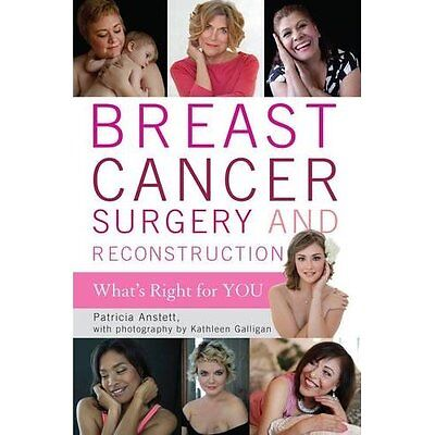 Breast Cancer Surgery and Reconstruction: What's Right  - Hardcover NEW Patricia