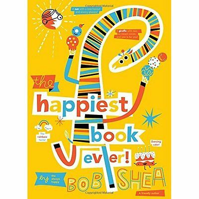 The Happiest Book Ever - Hardcover NEW Bob Shea (Autho 18 Aug. 2016