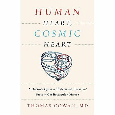 Human Heart, Cosmic Heart: A Doctor s Quest to Understa - Hardcover NEW Thomas C