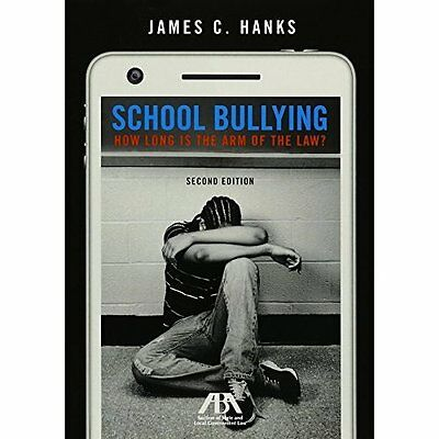 School Bullying: How Long Is the Arm of the Law - Paperback NEW James C Hanks (