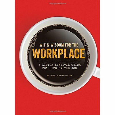 Wit & Wisdom for the Workplace: A Little Survival Guide - Hardcover NEW Jedd Haf