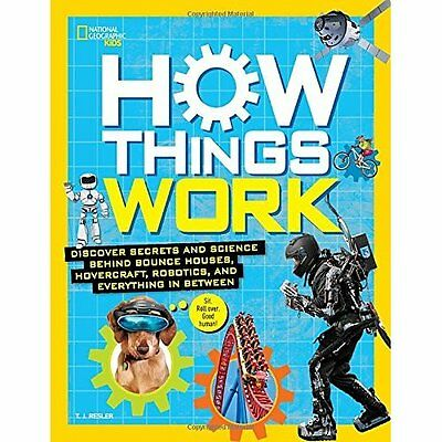How Things Work: Unplugged, Unraveled, and Revealed (Na - Hardcover NEW T.J. Res