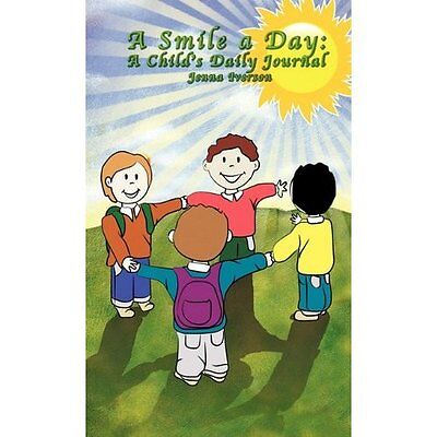 A Smile a Day: A Child's Daily Journal - Hardcover NEW Jenna Iverson ( 1 Feb. 20