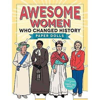 Awesome Women Who Changed History: Paper Dolls - Paperback NEW Carol del Angel 2
