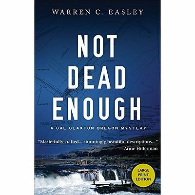 Not Dead Enough (Cal Claxton Oregon Mysteries) - Paperback NEW Warren C Easley 7