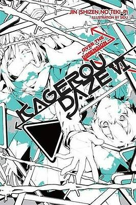 NEW - Kagerou Daze, Vol. 6 (Novel): Over the Dimension (Paperback) 0316466646