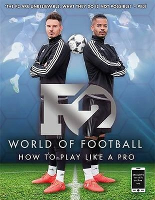 **NEW** - F2 World of Football: How to Play Like a Pro (Paperback) 1911274449