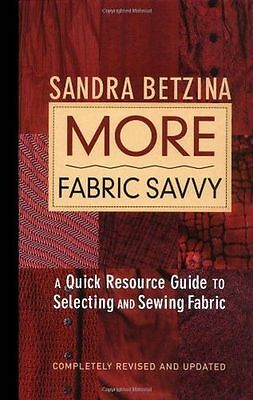 More Fabric Savvy: A Quick Resource Guide to Selecting and (HC) 1561586625