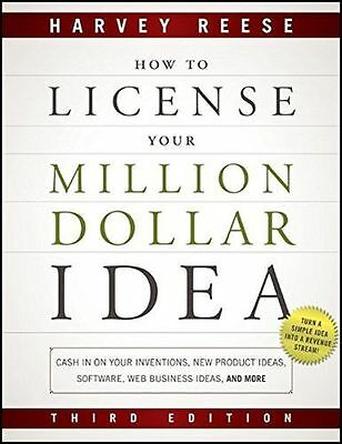 How to License Your Million Dollar Idea: Cash in on Your (PB) 1118022424