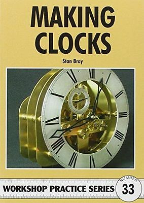 **NEW** - Making Clocks (Workshop Practice) (Paperback) 1854862146