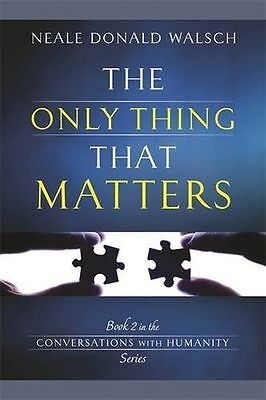 **NEW** - The Only Thing That Matters (Paperback) 1781800774