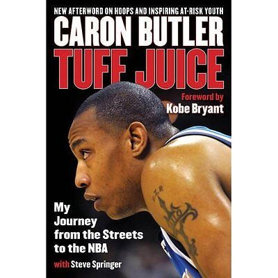 Tuff Juice: My Journey from the Streets to the Nba - Paperback NEW Caron Butler(